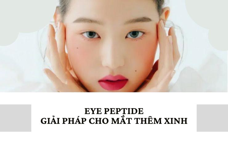 Eyes peptide – Giải pháp cho đôi mắt thêm xinh